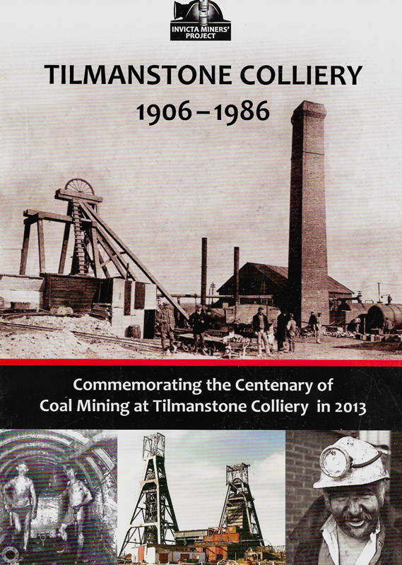 Cover of a book comemorating 100 years of Tilmanstone Colliery